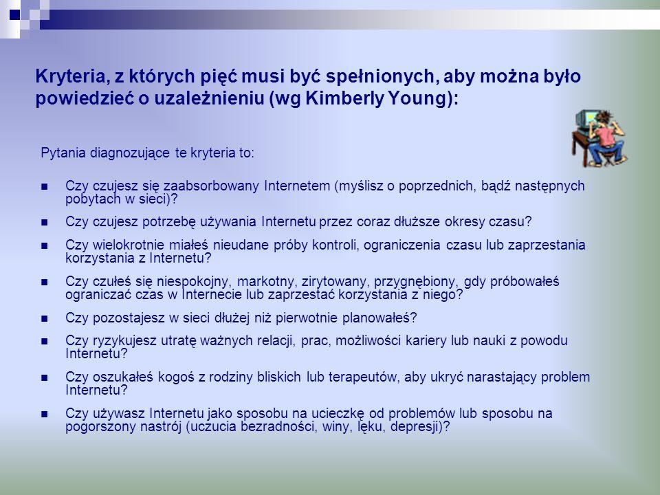 Kryteria, z których pięć musi być spełnionych, aby można było powiedzieć o uzależnieniu (wg Kimberly Young):
