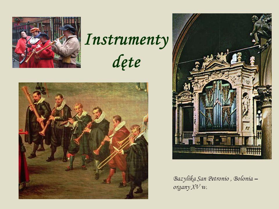 Instrumenty dęte Bazylika San Petronio , Bolonia – organy XV w.