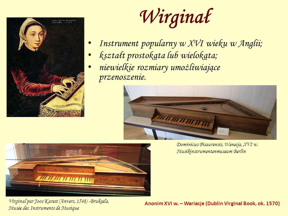 Wirginał Instrument popularny w XVI wieku w Anglii;
