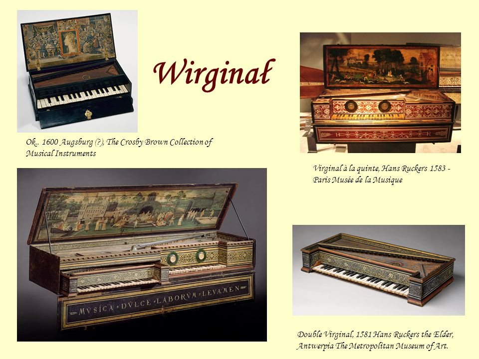 Wirginał Ok.. 1600 Augsburg ( ), The Crosby Brown Collection of Musical Instruments.