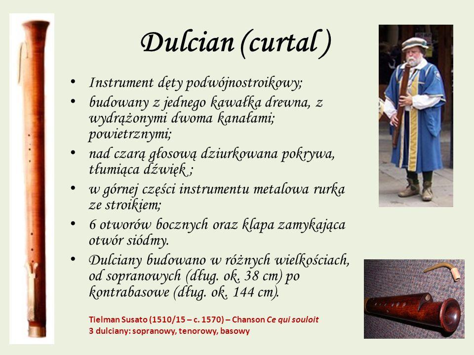 Dulcian (curtal ) Instrument dęty podwójnostroikowy;