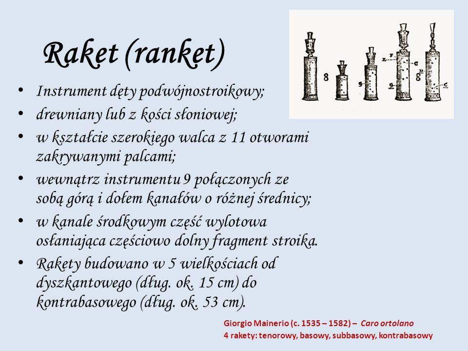 Raket (ranket) Instrument dęty podwójnostroikowy;