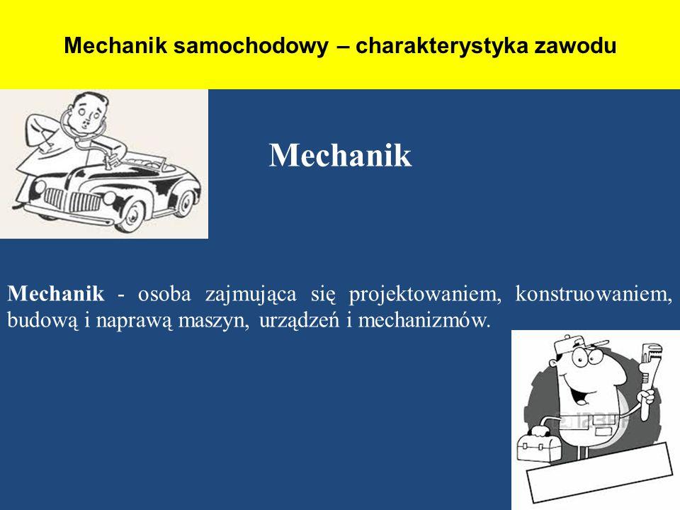 Mechanik samochodowy – charakterystyka zawodu