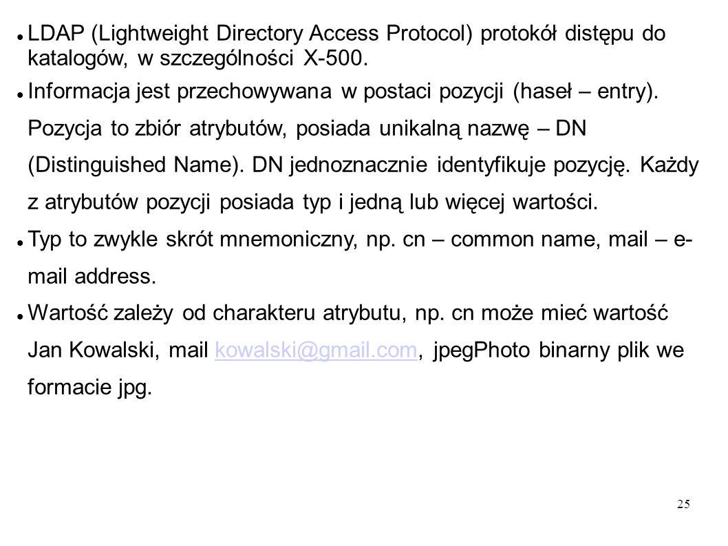 LDAP (Lightweight Directory Access Protocol) protokół distępu do katalogów, w szczególności X-500.