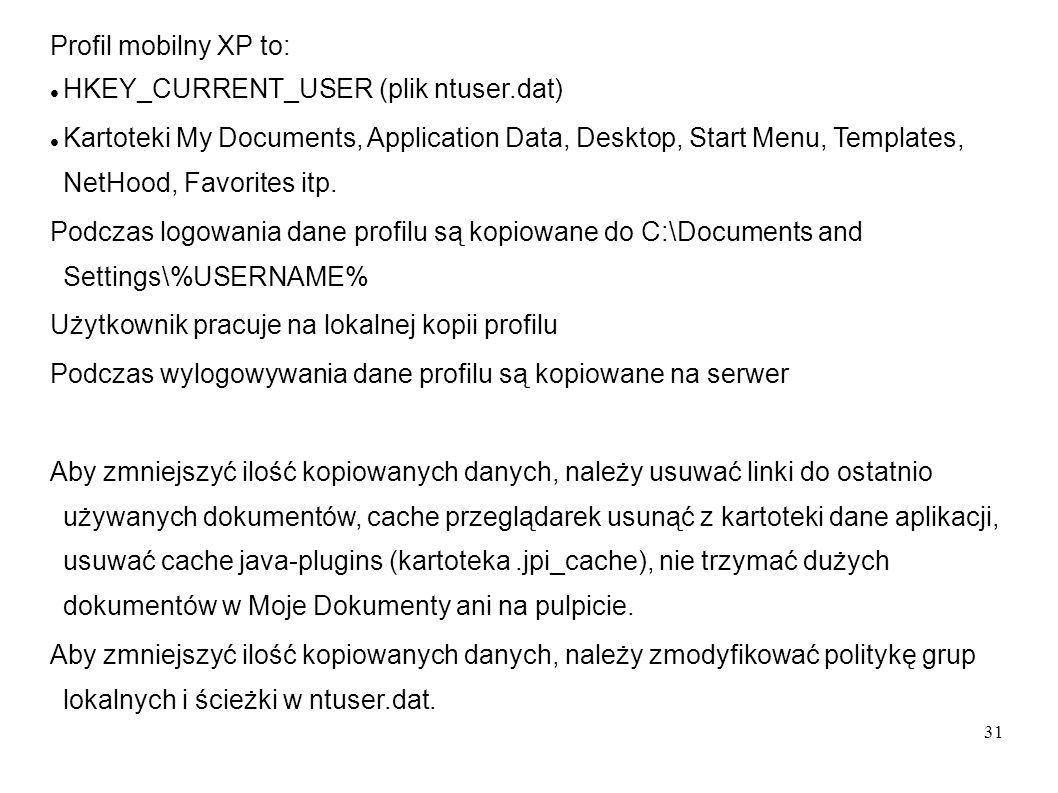Profil mobilny XP to: HKEY_CURRENT_USER (plik ntuser.dat)