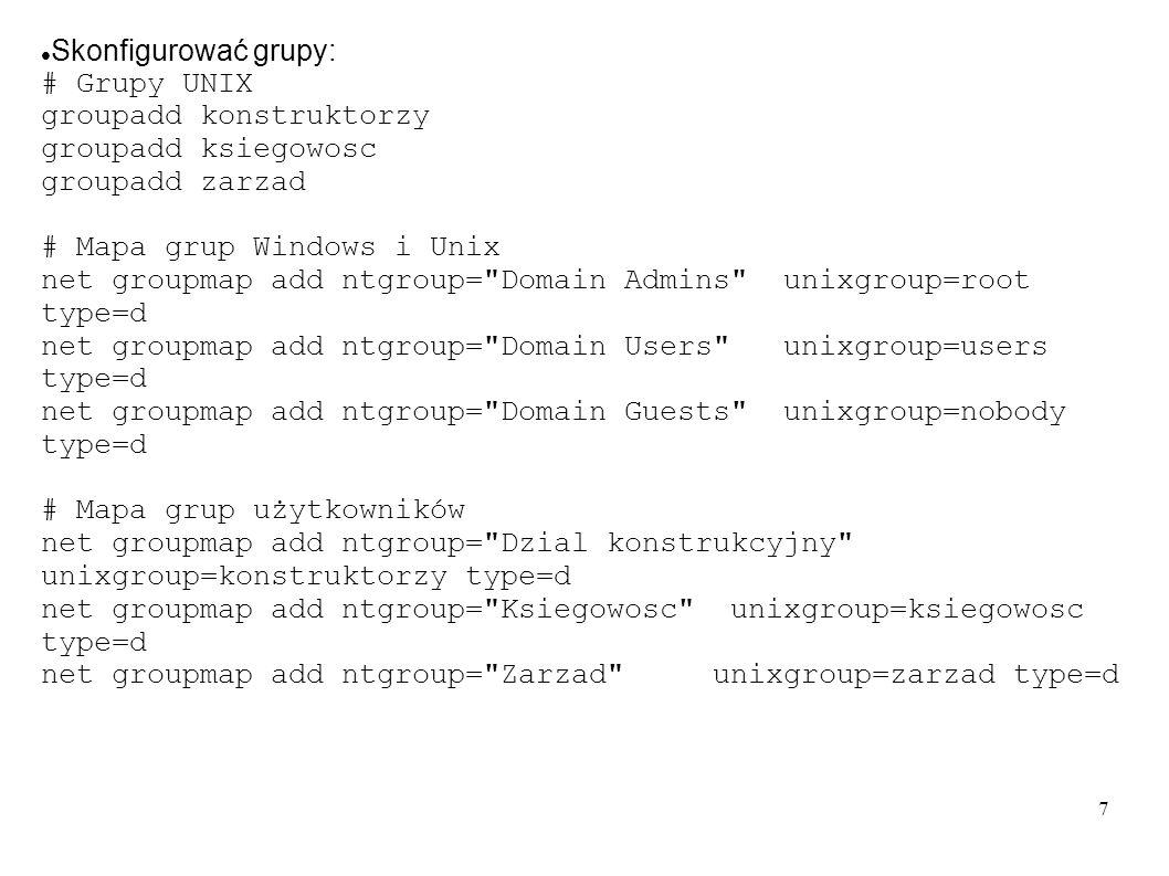 Skonfigurować grupy: # Grupy UNIX. groupadd konstruktorzy. groupadd ksiegowosc. groupadd zarzad.