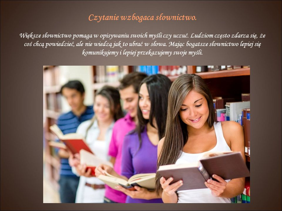 Czytanie wzbogaca słownictwo.