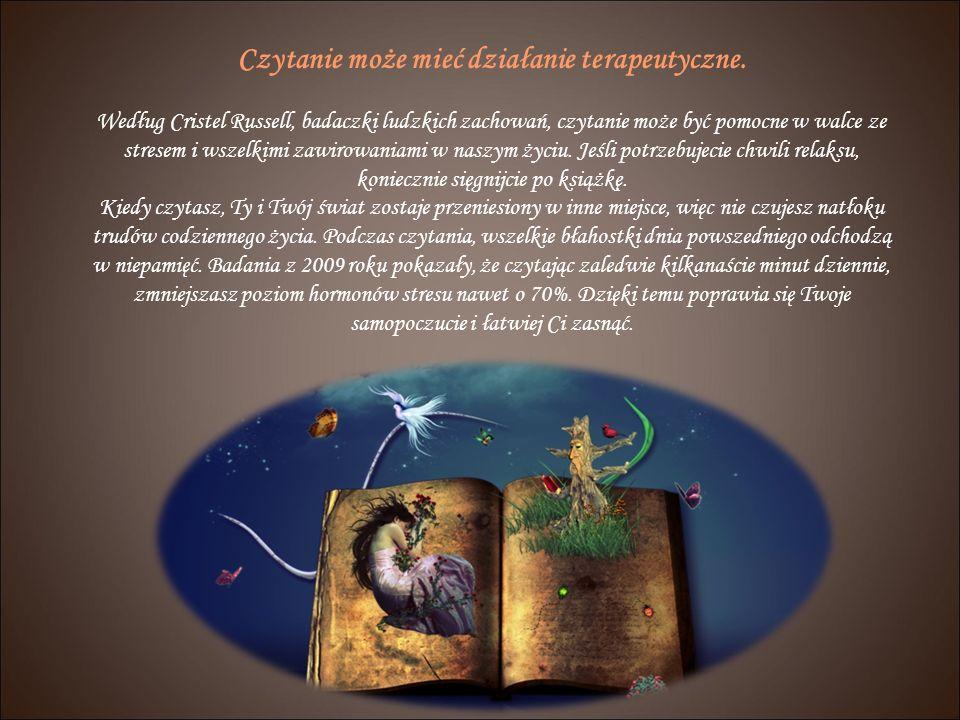 Czytanie może mieć działanie terapeutyczne.