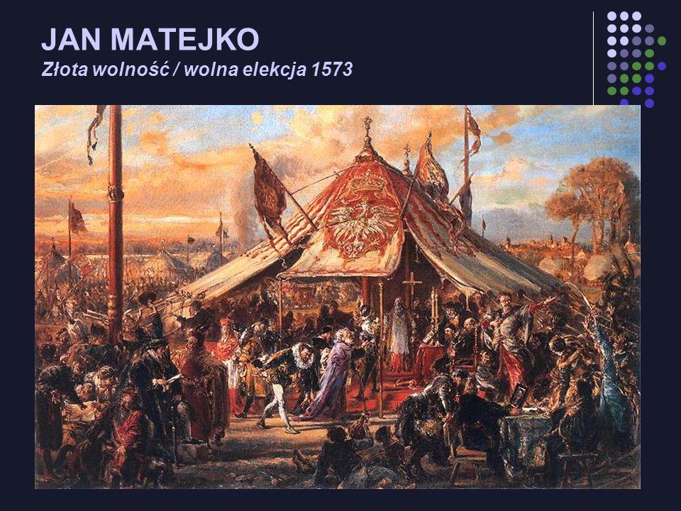 JAN MATEJKO Złota wolność / wolna elekcja 1573