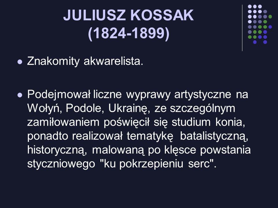 JULIUSZ KOSSAK (1824-1899) Znakomity akwarelista.