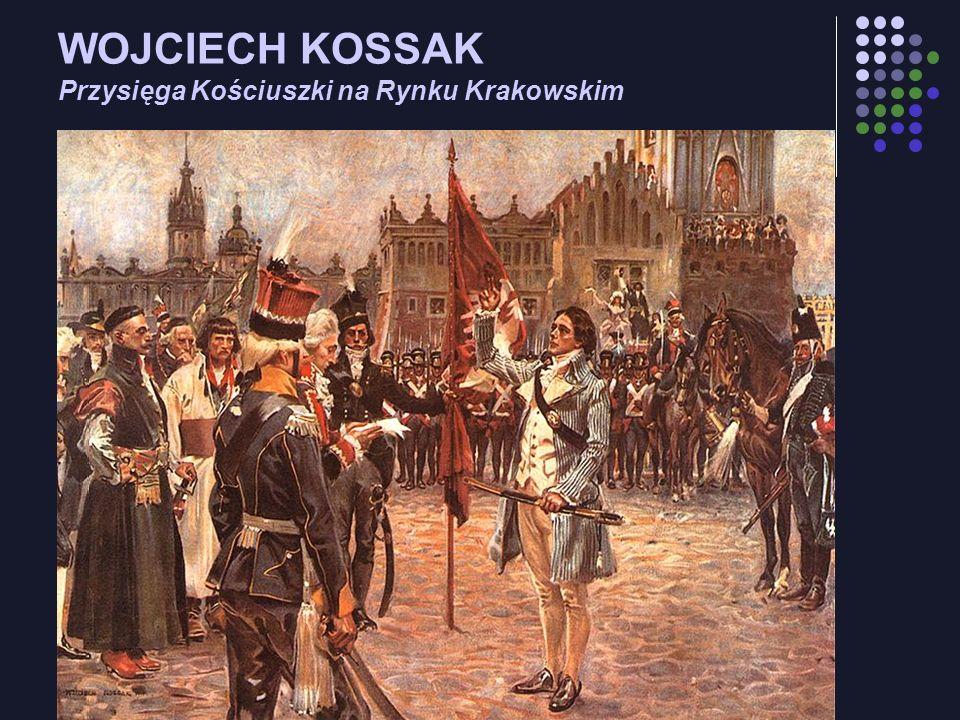 WOJCIECH KOSSAK Przysięga Kościuszki na Rynku Krakowskim