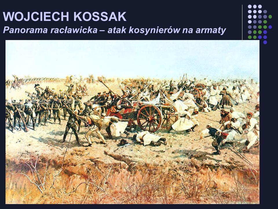 WOJCIECH KOSSAK Panorama racławicka – atak kosynierów na armaty