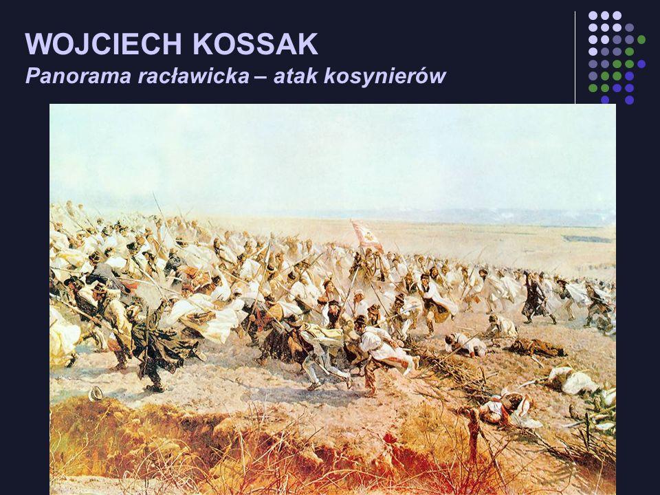 WOJCIECH KOSSAK Panorama racławicka – atak kosynierów