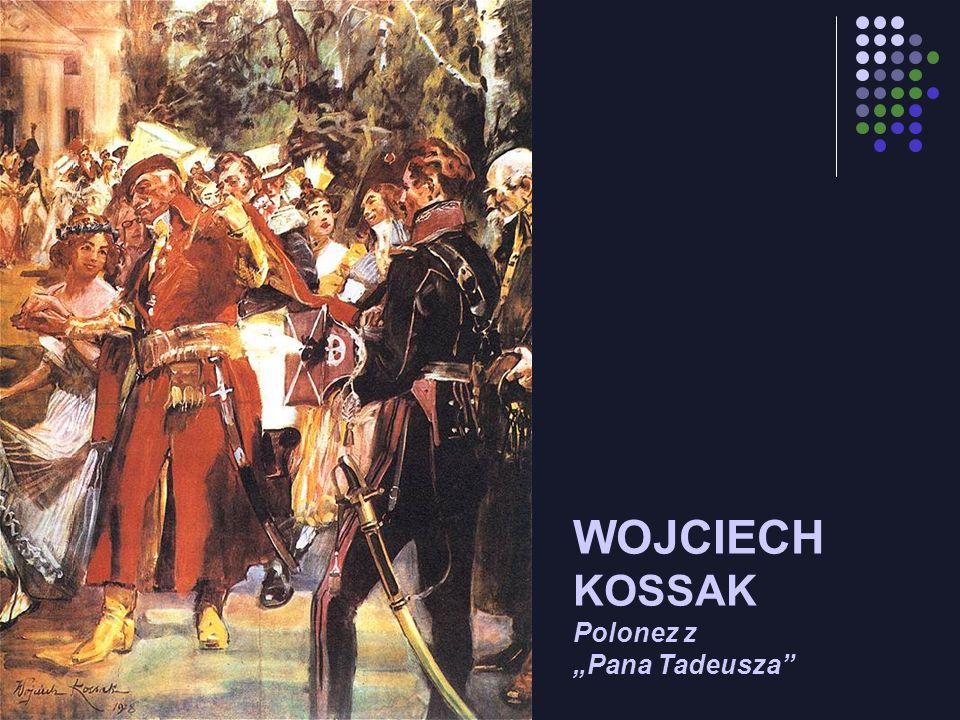 """WOJCIECH KOSSAK Polonez z """"Pana Tadeusza"""