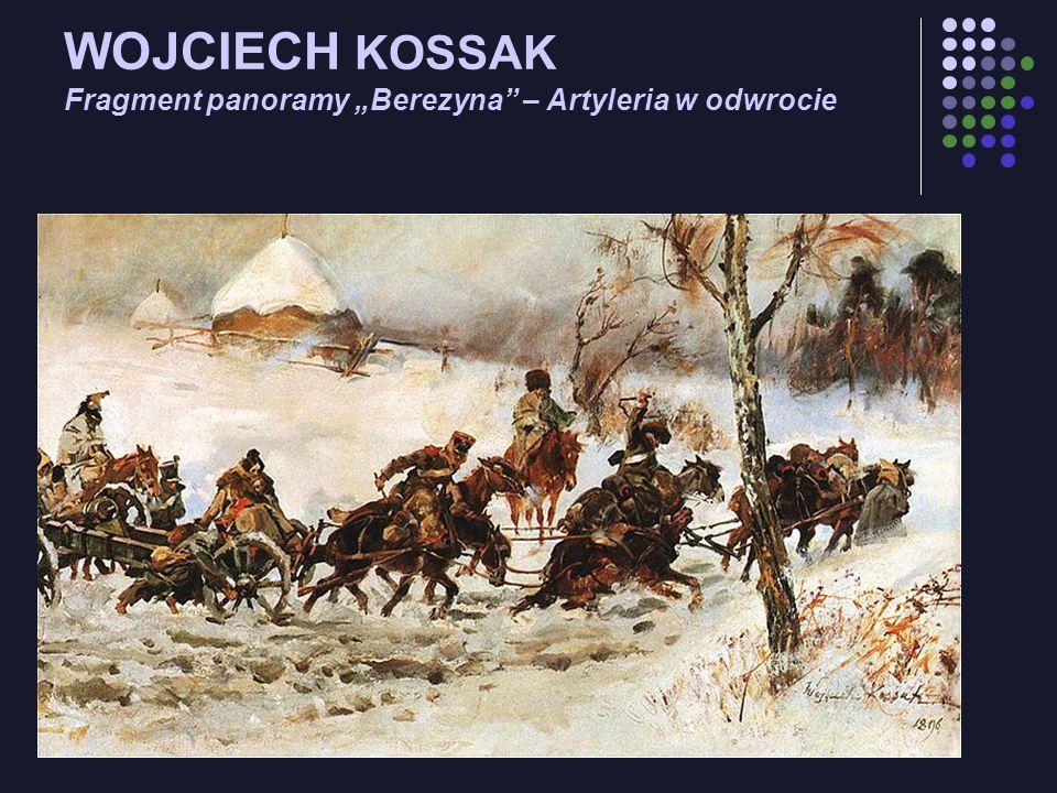 """WOJCIECH KOSSAK Fragment panoramy """"Berezyna – Artyleria w odwrocie"""