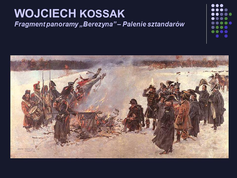 """WOJCIECH KOSSAK Fragment panoramy """"Berezyna – Palenie sztandarów"""
