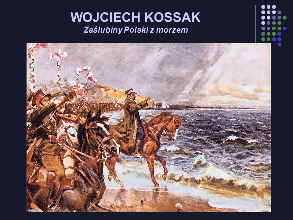 WOJCIECH KOSSAK Zaślubiny Polski z morzem