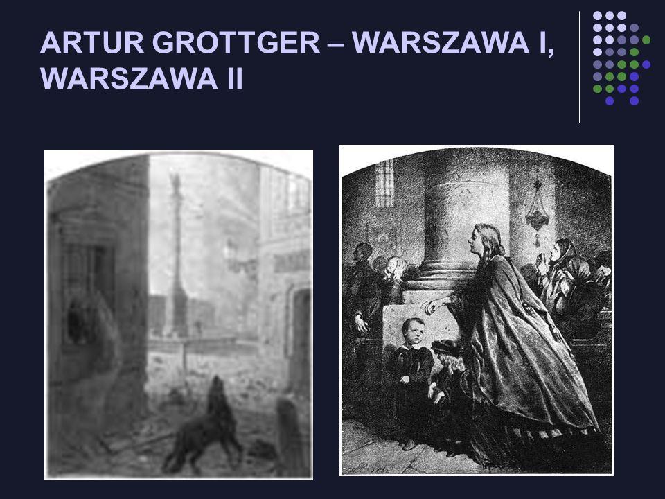 ARTUR GROTTGER – WARSZAWA I, WARSZAWA II