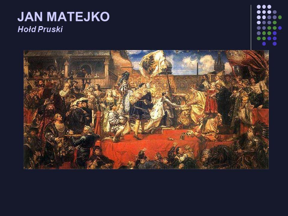 JAN MATEJKO Hołd Pruski