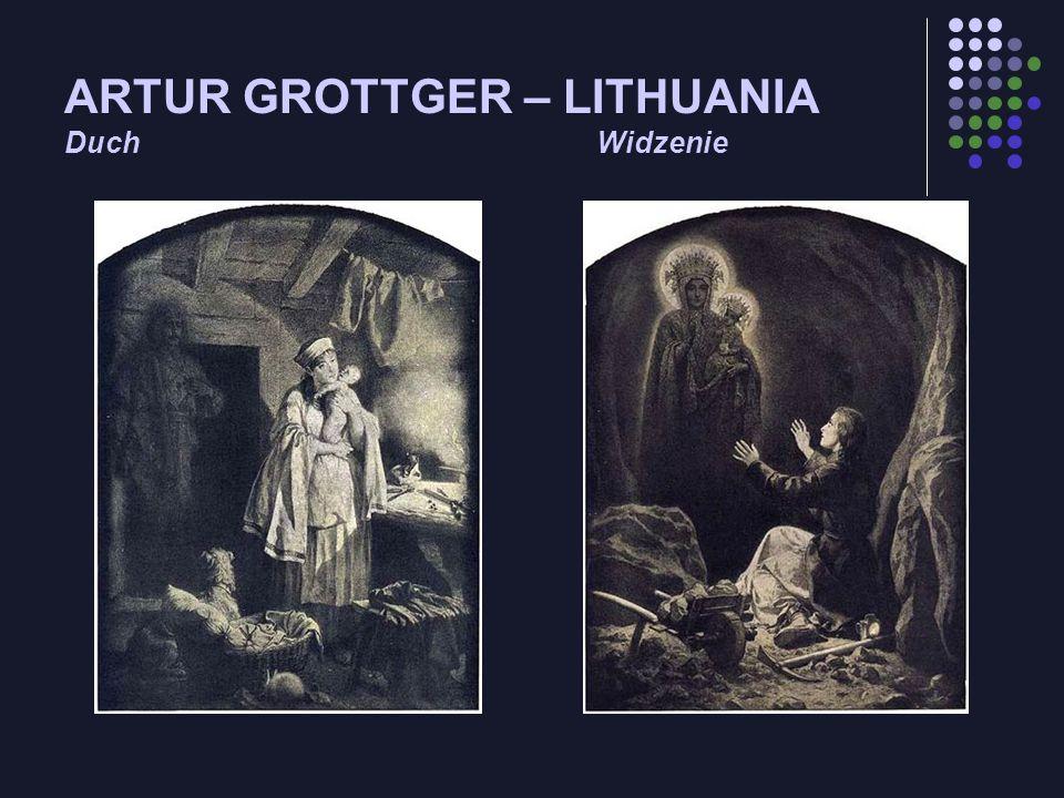 ARTUR GROTTGER – LITHUANIA Duch Widzenie