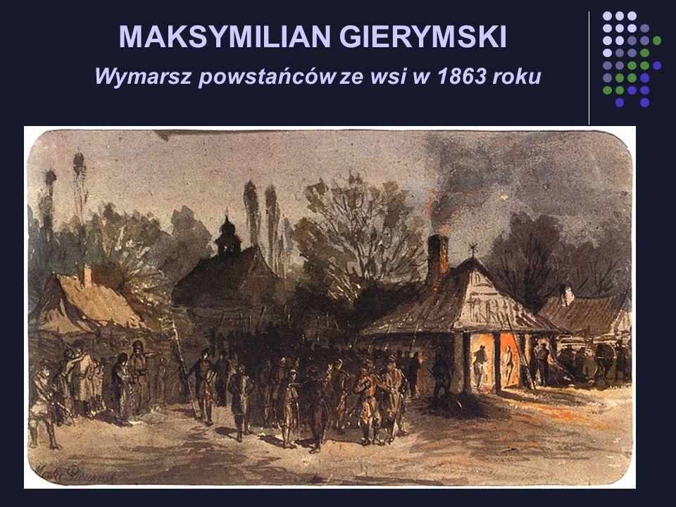 MAKSYMILIAN GIERYMSKI Wymarsz powstańców ze wsi w 1863 roku