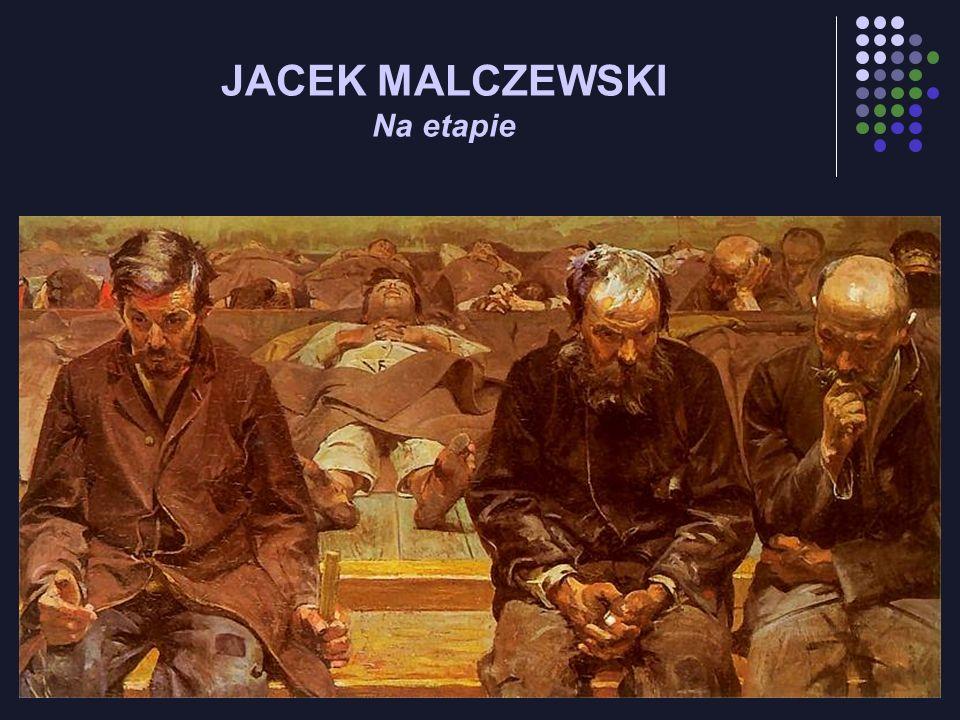 JACEK MALCZEWSKI Na etapie