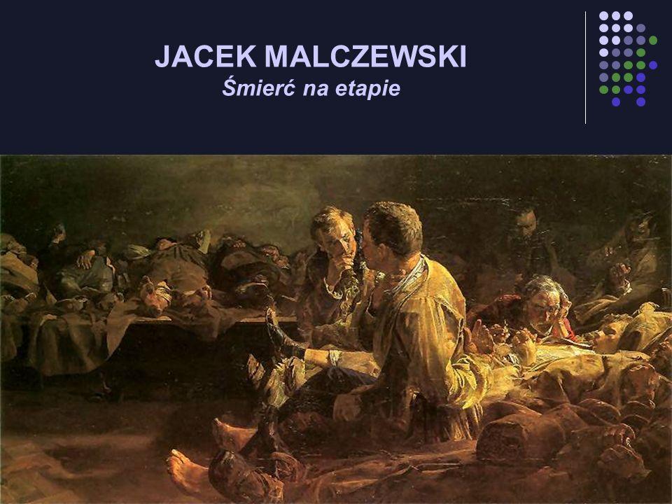 JACEK MALCZEWSKI Śmierć na etapie