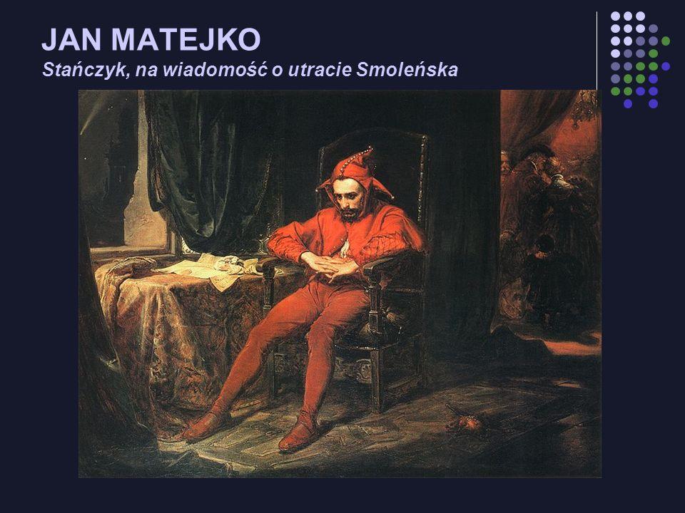 JAN MATEJKO Stańczyk, na wiadomość o utracie Smoleńska