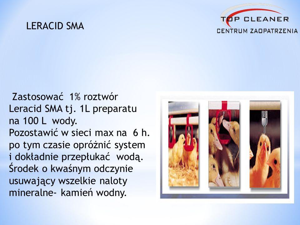 LERACID SMA Zastosować 1% roztwór Leracid SMA tj. 1L preparatu na 100 L wody.