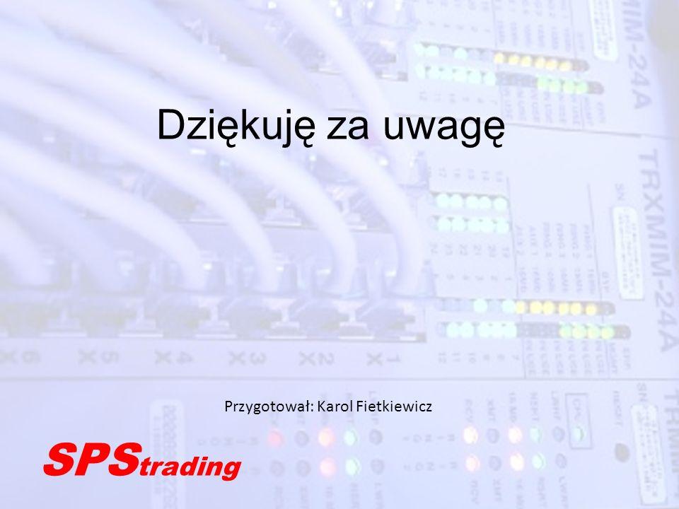 Dziękuję za uwagę Przygotował: Karol Fietkiewicz SPStrading