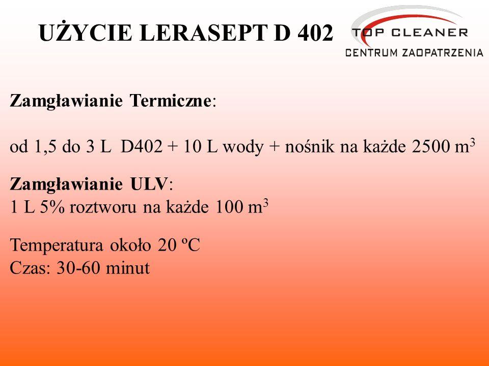 UŻYCIE LERASEPT D 402 Zamgławianie Termiczne: