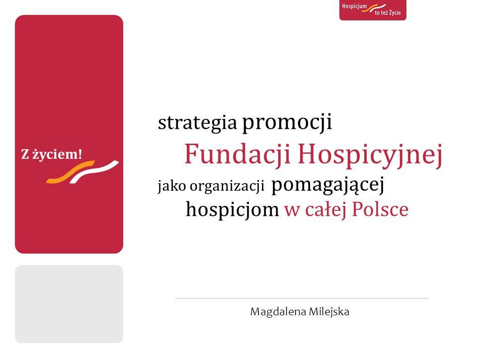 strategia promocji Fundacji Hospicyjnej jako organizacji pomagającej hospicjom w całej Polsce