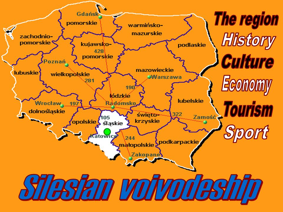 The region History Culture Economy Tourism Sport Silesian voivodeship