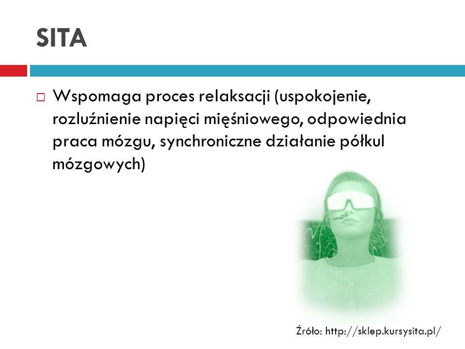 SITA Wspomaga proces relaksacji (uspokojenie, rozluźnienie napięci mięśniowego, odpowiednia praca mózgu, synchroniczne działanie półkul mózgowych)