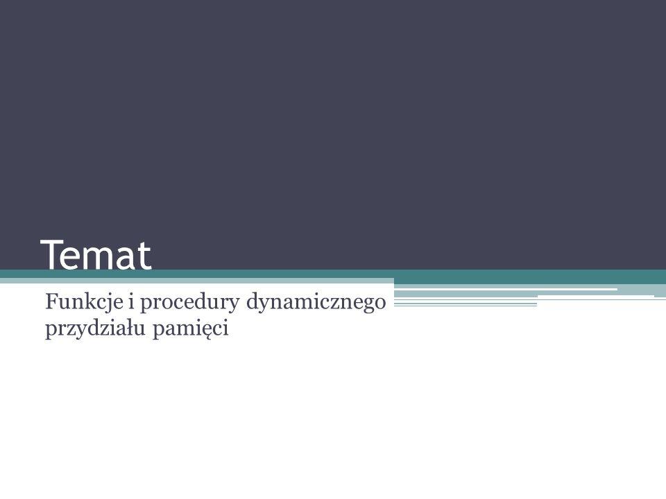Funkcje i procedury dynamicznego przydziału pamięci