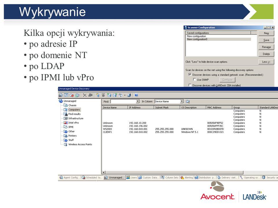 Wykrywanie Kilka opcji wykrywania: po adresie IP po domenie NT po LDAP