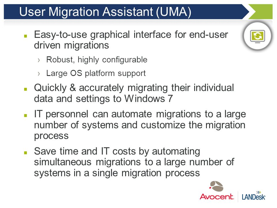 User Migration Assistant (UMA)