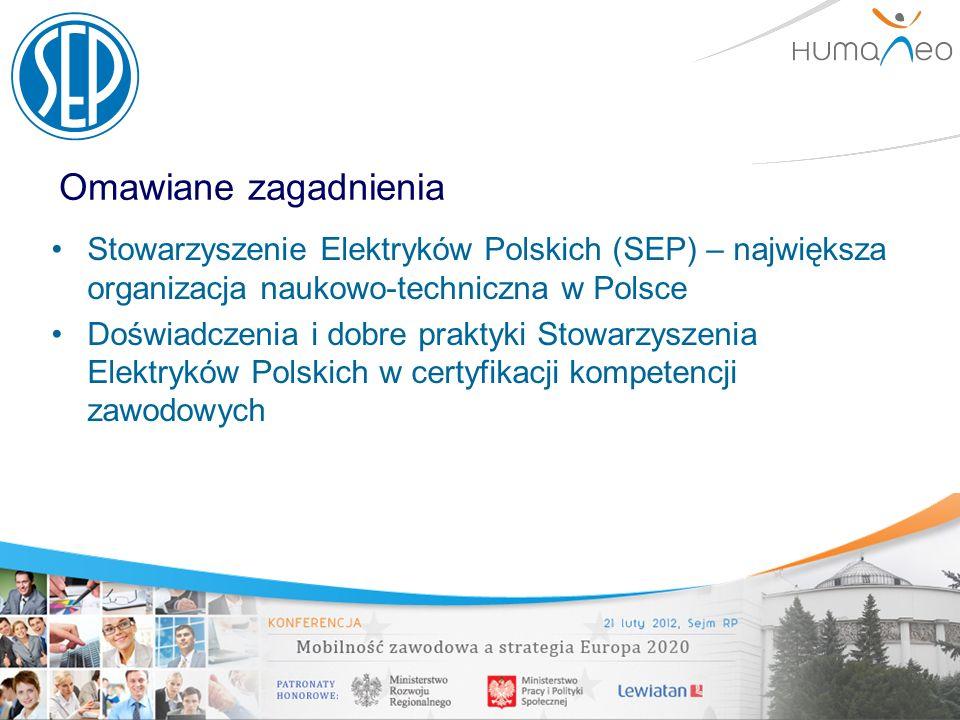 Omawiane zagadnienia Stowarzyszenie Elektryków Polskich (SEP) – największa organizacja naukowo-techniczna w Polsce.