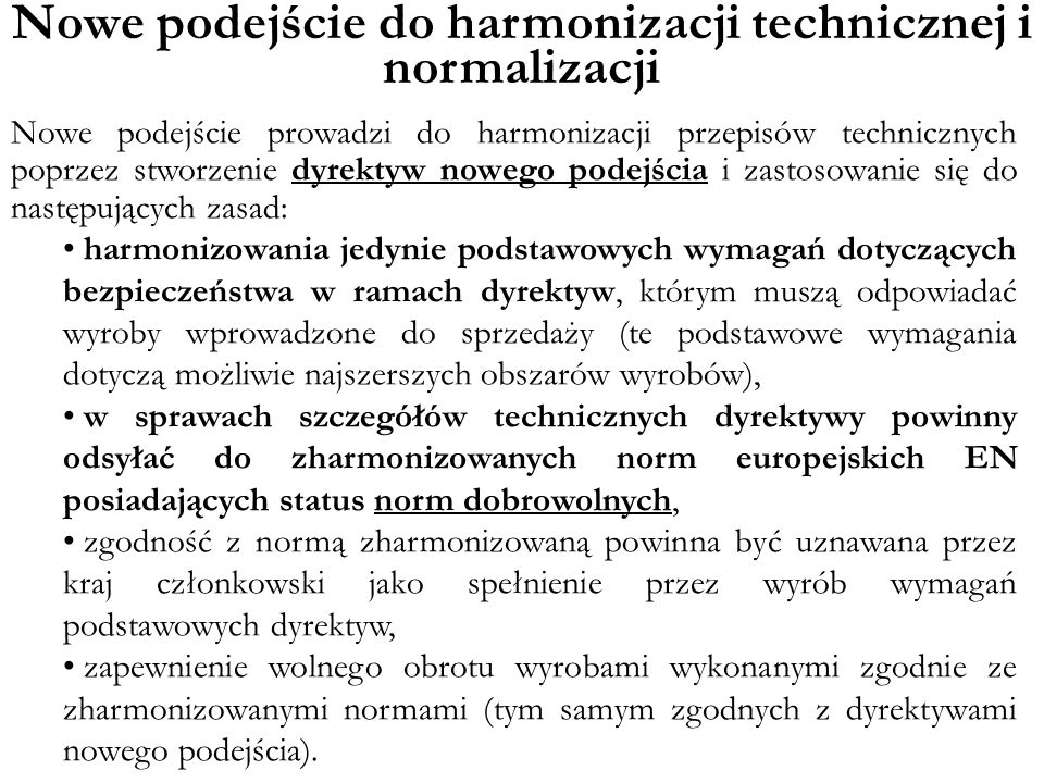 Nowe podejście do harmonizacji technicznej i normalizacji
