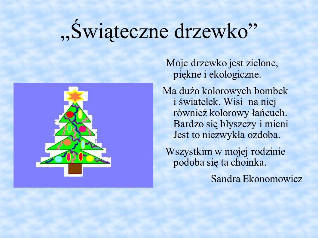 """""""Świąteczne drzewko Moje drzewko jest zielone, piękne i ekologiczne."""