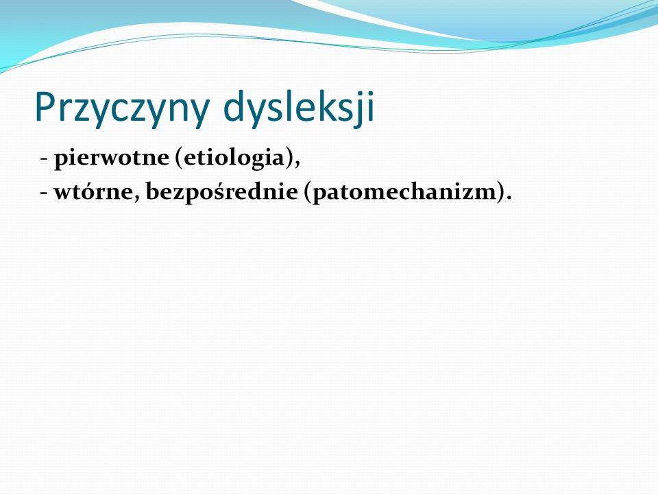Przyczyny dysleksji - pierwotne (etiologia),