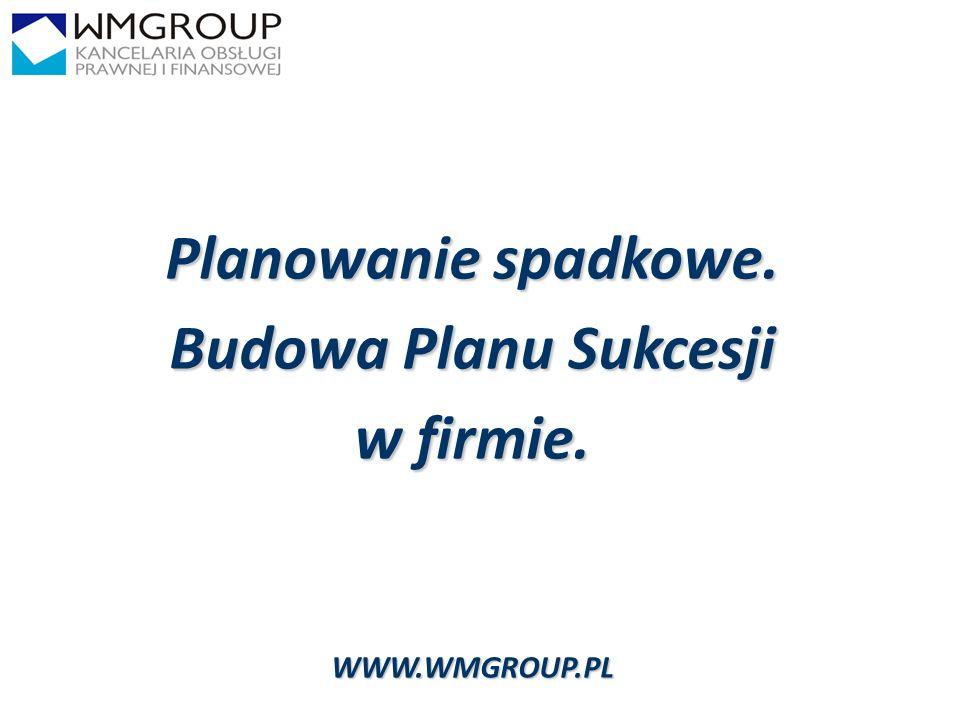 Planowanie spadkowe. Budowa Planu Sukcesji w firmie.