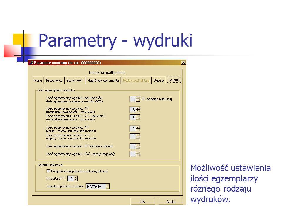 Parametry - wydruki Możliwość ustawienia