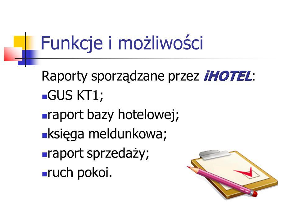Funkcje i możliwości Raporty sporządzane przez iHOTEL: GUS KT1;