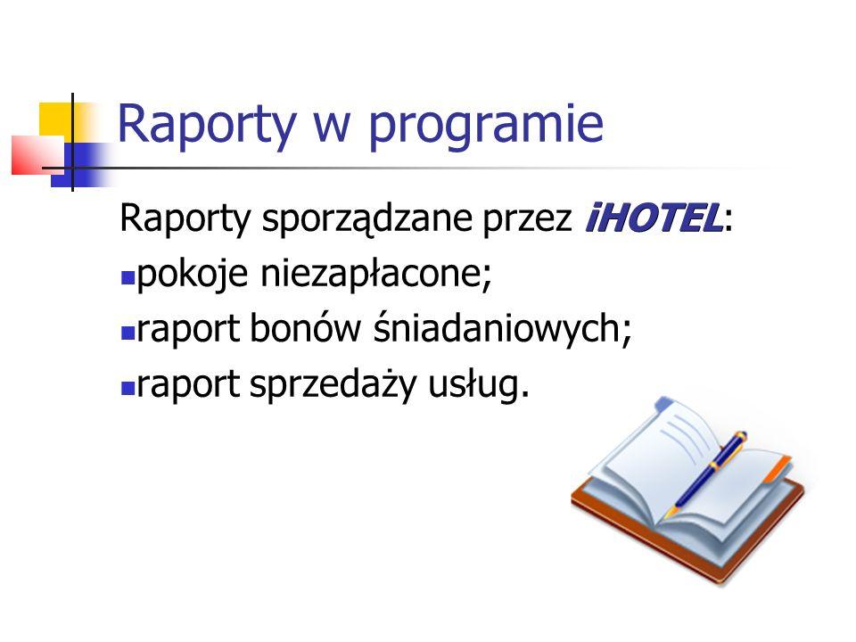 Raporty w programie Raporty sporządzane przez iHOTEL: