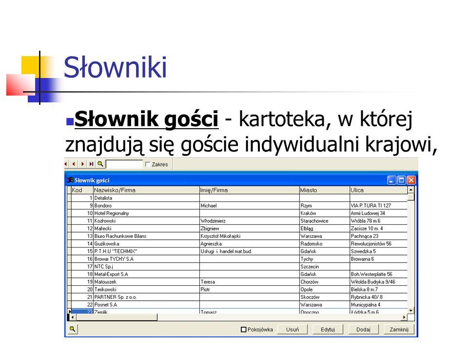 Słowniki Słownik gości - kartoteka, w której znajdują się goście indywidualni krajowi, zagraniczni oraz firmy.