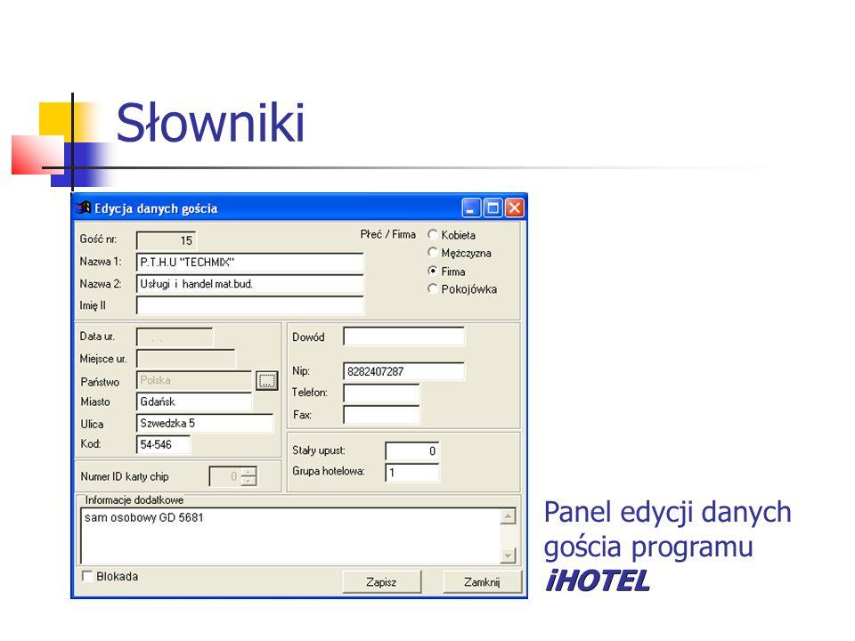 Słowniki Panel edycji danych gościa programu iHOTEL