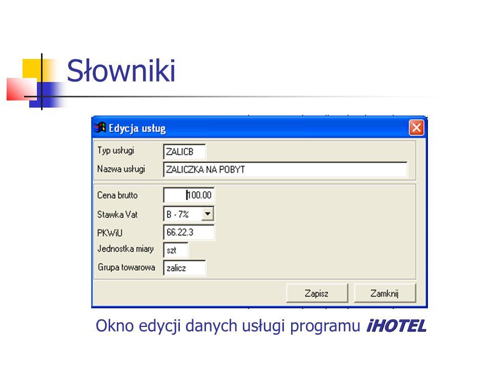 Słowniki Okno edycji danych usługi programu iHOTEL