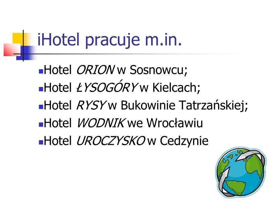 iHotel pracuje m.in. Hotel ORION w Sosnowcu;