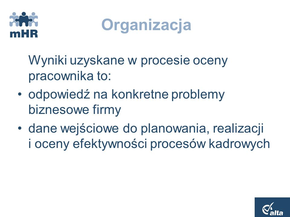 Organizacja Wyniki uzyskane w procesie oceny pracownika to: